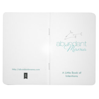 The Abundant Mama Little Book of Intentions