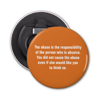 The Abuse Is The Responsibility of The Person … Bottle Opener