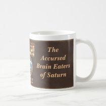 The Accursed Brain Eaters of Saturn Coffee Mug