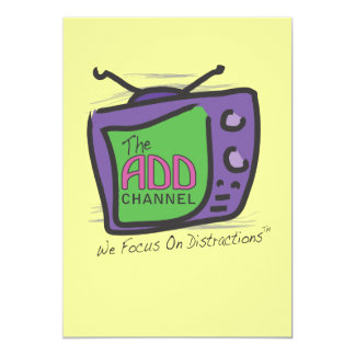 The ADD Channel - We Focus On Distractions 5x7 Paper Invitation Card