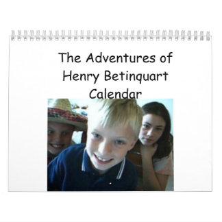 The Adventures of Henry Betinquart Calender Calendar