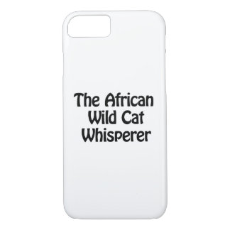 The African Wild Cat Whisperer iPhone 8/7 Case