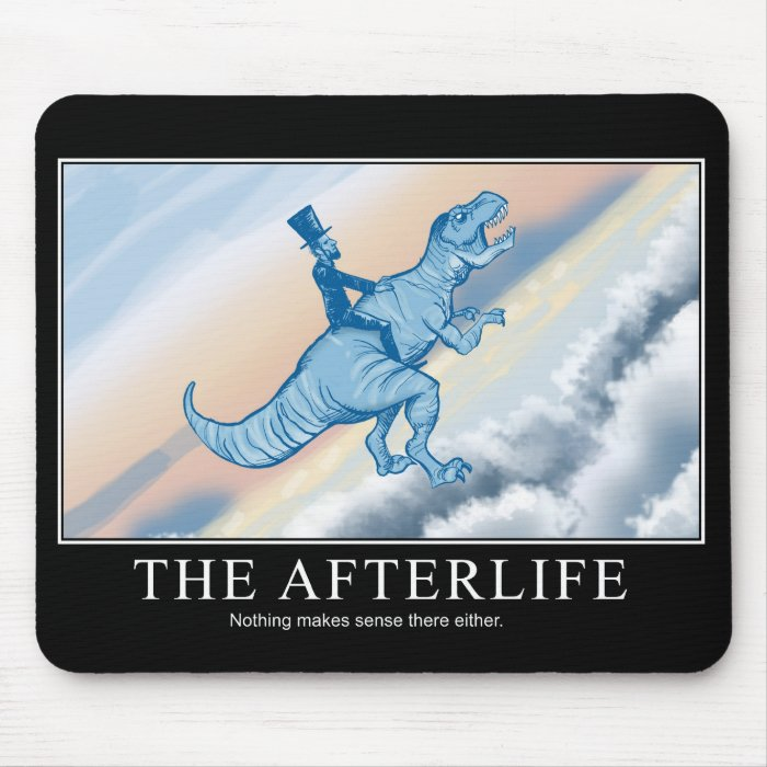The Afterlife Motivational Mousepad