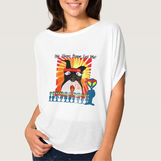 The Aliens Done Got Me! T-Shirt