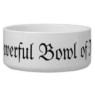 The All Powerful Bowl of Nourishment Pet Bowls