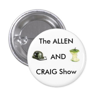 The Allen and Craig Show Pinback Button