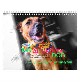 The Almighty Dog 2015 Calendar! Calendar