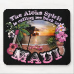 """The Aloha Spirit is calling me back to Maui Mouse Pad<br><div class=""""desc"""">More items with this design at: http://www.zazzle.com/aura2000/maui calling</div>"""