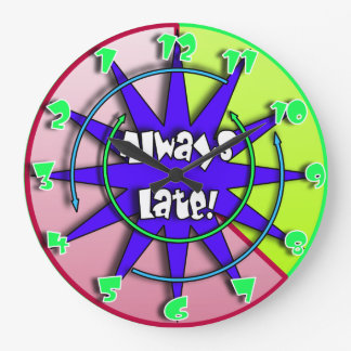 """""""The Always Late""""  Crazy Mixed Up Clock #4"""