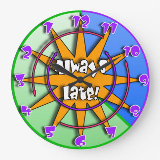 """""""The Always Late""""  Crazy Mixed Up Clock #6"""