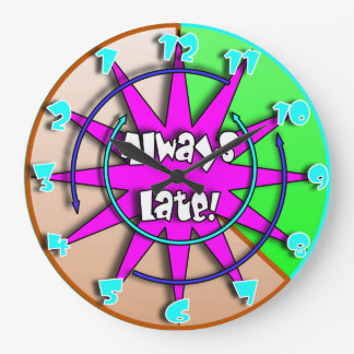 """""""The Always Late""""  Crazy Mixed Up Clock #7"""