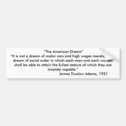 """The American Dream"" Bumper Sticker"