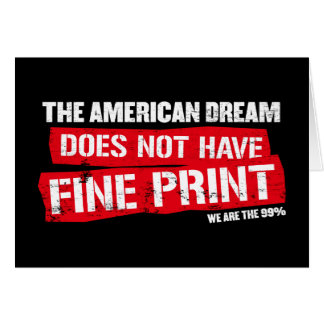 The American Dream Does Not Have Fine Print Card