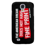 The American Dream Does Not Have Fine Print Galaxy S4 Cases