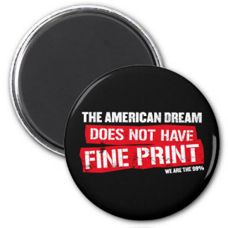 The American Dream Does Not Have Fine Print Magnet