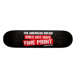 The American Dream Does Not Have Fine Print Skateboard Decks
