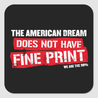 The American Dream Does Not Have Fine Print Square Sticker