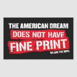 The American Dream Does Not Have Fine Print Rectangle Stickers