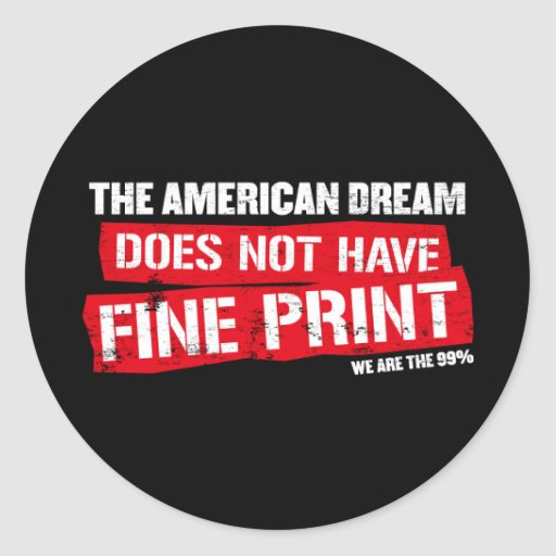 The American Dream Does Not Have Fine Print Round Stickers