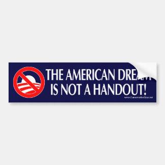 The American Dream is not a Handout Car Bumper Sticker