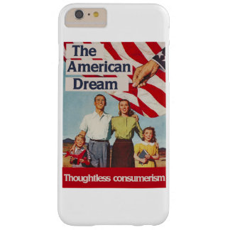 The american dream thoughtless consumerism barely there iPhone 6 plus case