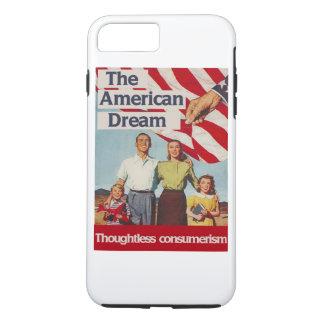 The american dream thoughtless consumerism iPhone 7 plus case