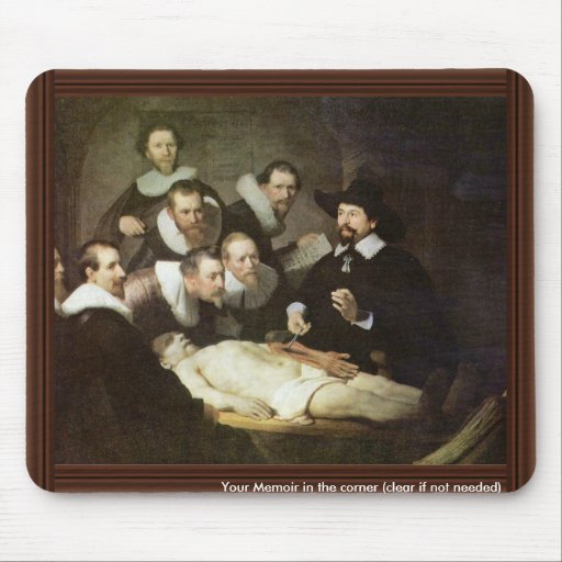 The Anatomy Lesson Of Dr. Nicolaes Tulp. Mouse Pad