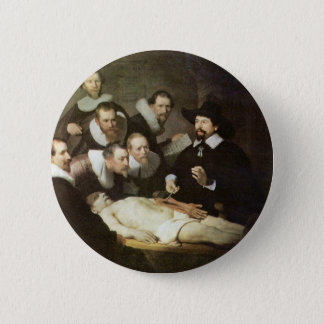 The Anatomy Lesson Of Dr. Nicolaes Tulp. Pinback Button