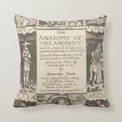 The Anatomy of Melancholy Throw Pillow