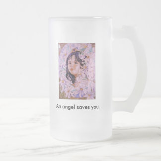 The angel of the race flower., An angel saves you. Frosted Glass Beer Mug
