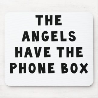 The Angels Have The Phonebox. Mouse Pad