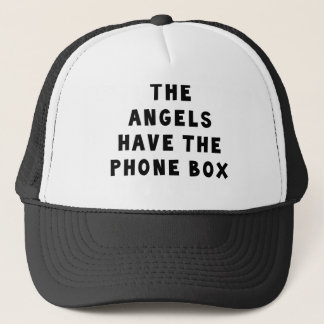 The Angels Have The Phonebox. Trucker Hat