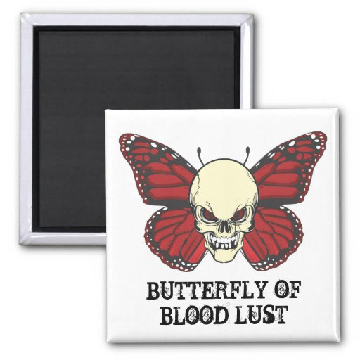 The Angry Butterfly of Blood Lust 2 Inch Square Magnet