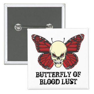 The Angry Butterfly of Blood Lust Button