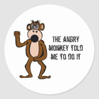 The Angry Monkey Told Me To Do It Classic Round Sticker