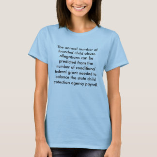 The annual number of founded child abuse allega... T-Shirt