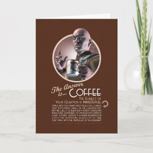 The Answer is Coffee Greeting Card