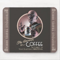 The Answer is Coffee Mouse Pad