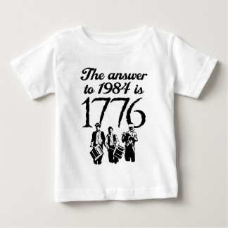 The Answer To 1984 is 1776 Baby T-Shirt