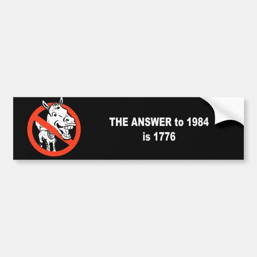 The answer to 1984 is 1776 bumper stickers