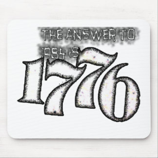 The Answer to 1984 is 1776 Mouse Pad