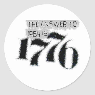 The Answer to 1984 is 1776 Round Sticker
