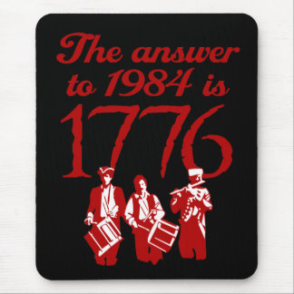 The Answer to 1984 is 1776 Tea Party :: $13.95 Mouse Pad