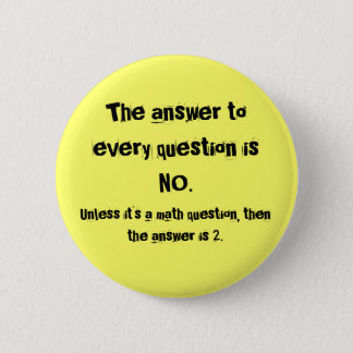 The answer to every question button