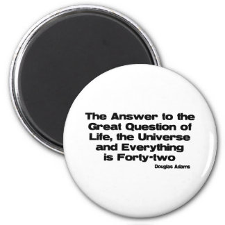 The Answer To Life quote 2 Inch Round Magnet