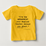 The Antagonist your English teacher warned you Infant T-shirt