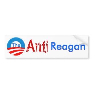 The Anti Regan bumper sticker bumpersticker