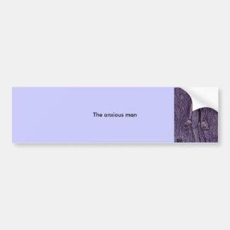 The anxious man car bumper sticker