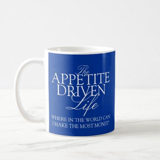 The Appetite-Driven mug