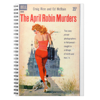 The April Robin Murders pulp novel cover Notebook